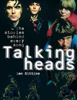 Talking Heads: Once In A Lifetime - The Stories Behind Every Song