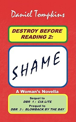 Destroy Before Reading 2: Shame -- Family Practice; Entrepreneur's Clinic; Whistleblower Mystery Survey; Psychology Dark Side (a Woman's Novella