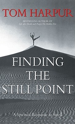 Finding the Still Point by Tom Harpur
