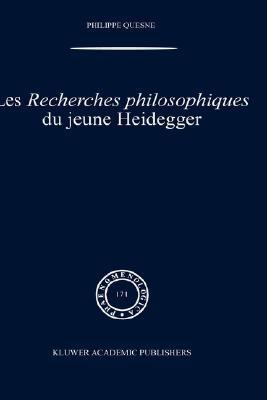Les Recherches Philosophiques Du Jeune Heidegger