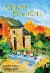 Crime Fraiche (Capucine Culinary Mystery, #2)
