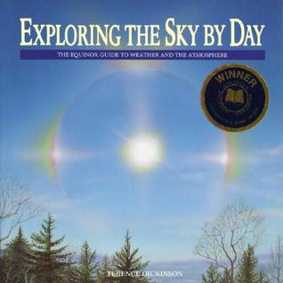 Exploring the Sky by Day: The Equinox Guide to Weather and the Atmosphere