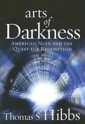 Arts of Darkness by Thomas S. Hibbs