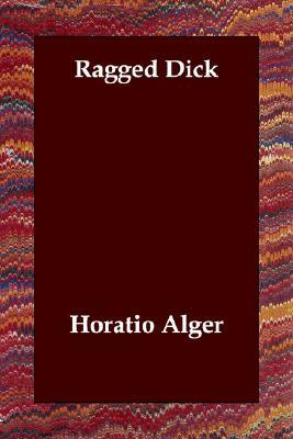 Ragged Dick by Horatio Alger Jr.