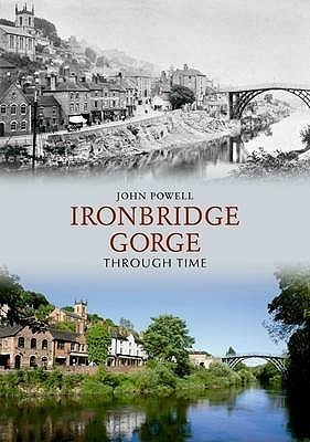 Ironbridge Gorge Through Time