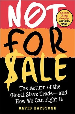 Not for Sale: The Return of the Global Slave Trade—and How We Can Fight It