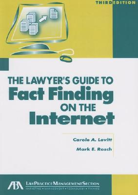 The Lawyer's Guide to Fact Finding on the Internet [With CDROM]
