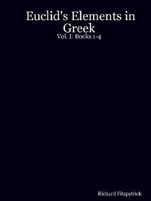 euclid-s-elements-in-greek-vol-i-books-1-4