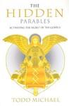 The Hidden Parables: Activating the Secret of the Gospels