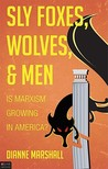 Sly Foxes, Wolves, and Men: Is Marxism Growing in America?