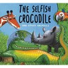 The Selfish Crocodile And Other Animals (Book & Cd)