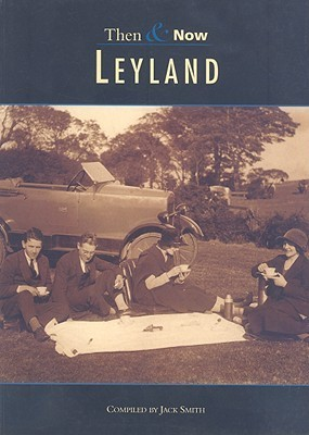 Leyland Then & Now
