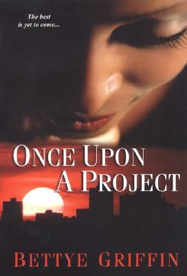 Once Upon a Project by Bettye Griffin