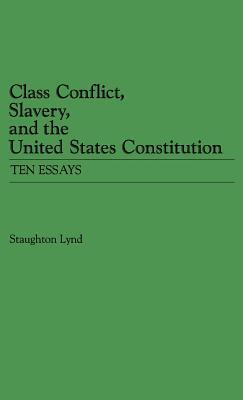 class conflict slavery and the united states constitution ten  6445013