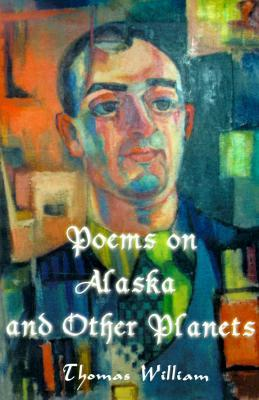 Poems on Alaska and Other Planets