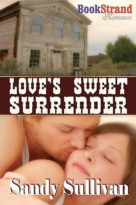 Love's Sweet Surrender by Sandy Sullivan