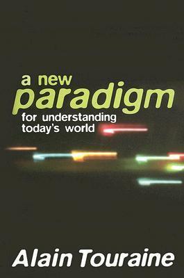 New Paradigm for Understanding Today's World