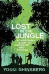 Lost In The Jungle by Yossi Ghinsberg