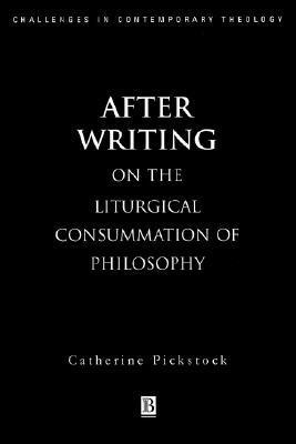 After Writing by Catherine Pickstock