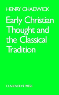 Early Christian Thought & the Classical Tradition