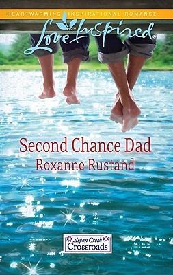 Second Chance Dad by Roxanne Rustand