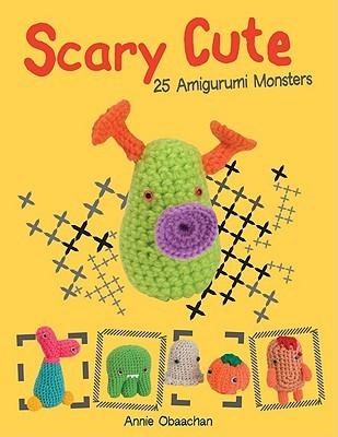 Scary Cute: 25 Amigurumi Monsters to Make