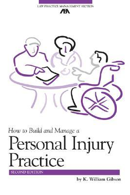 How to Build and Manage a Personal Injury Practice [With CDROM]