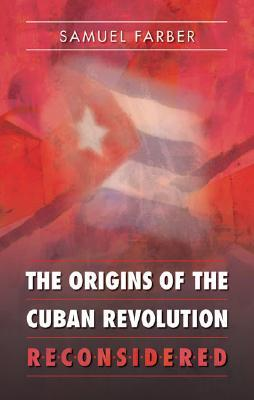 the-origins-of-the-cuban-revolution-reconsidered