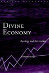 Divine Economy: Theology and the Market (Radical Orthodoxy Series)