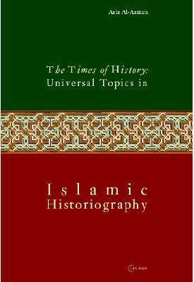 The Times of History: Universal Topics in Islamic Historiography