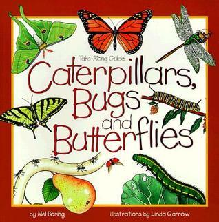 Caterpillars, Bugs and Butterflies by Mel Boring