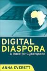 Digital Diaspora: A Race for Cyberspace