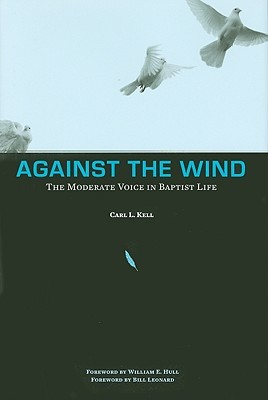 against-the-wind-the-moderate-voice-in-baptist-life