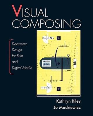 Visual Composing: Document Design for Print and Digital Media