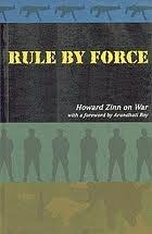 Rule By Force: Howard Zinn On War