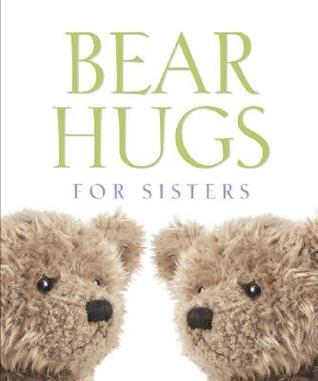 Bear Hugs For Sisters