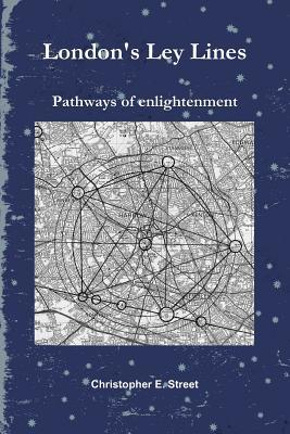 London's Ley Lines Pathways of Enlightenment