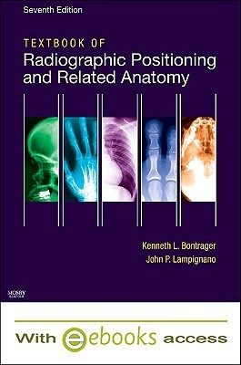 Textbook of Radiographic Positioning and Related Anatomy [With eBook]