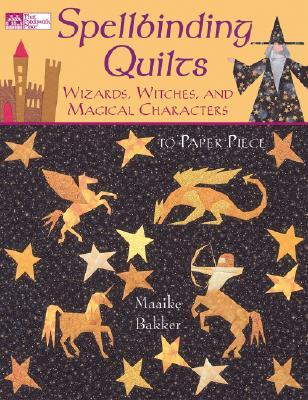 Spellbinding Quilts: Wizards, Witches, and Magical Characters