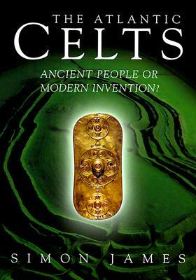 Atlantic Celts: Ancient People Or Modern Invention