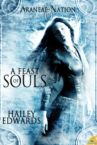 A Feast Of Souls Araneae Nation 2 By Hailey Edwards