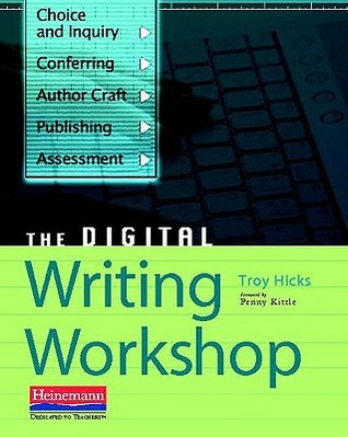 The Digital Writing Workshop by Troy Hicks