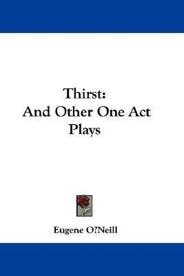 Thirst: And Other One Act Plays