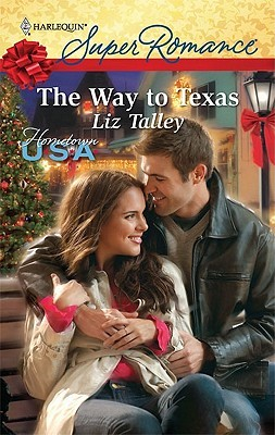 The Way to Texas by Liz Talley