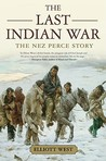 The Last Indian War: The Nez Perce Story