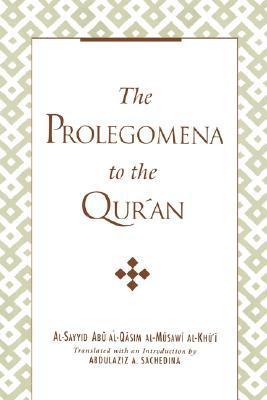 Prolegomena to the Qur'an by Al-Sayyid Abu al-Qasim al-M...