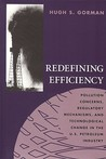 Redefining Efficiency: Pollution Concerns, Regulatory Mechanisms, and Technological Change in the U.S. Petroleum Industry