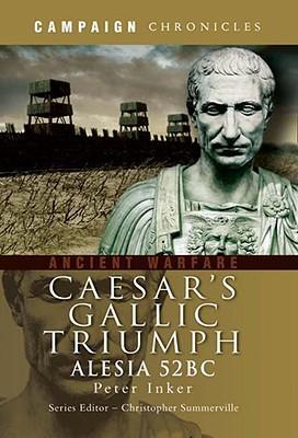 Caesar's Gallic Triumph: Alesia 52BC