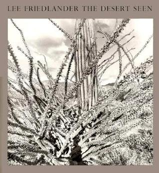 Ebook The Desert Seen by Lee Friedlander TXT!
