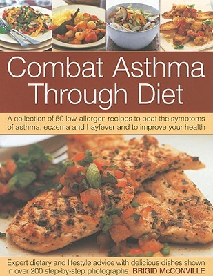 combat-asthma-through-diet-a-collection-of-50-low-allergen-recipes-to-beat-the-symptoms-of-asthma-eczema-and-hayfever-and-to-improve-your-health